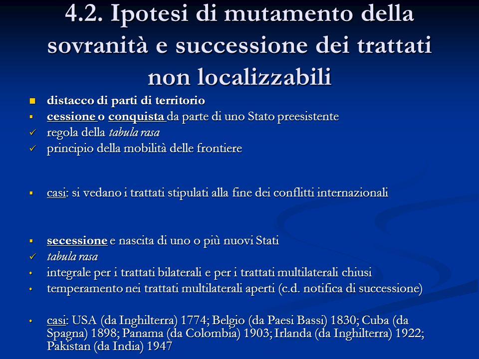4.2. Ipotesi di mutamento della sovranità e successione dei trattati non localizzabili distacco di parti di territorio distacco di parti di territorio