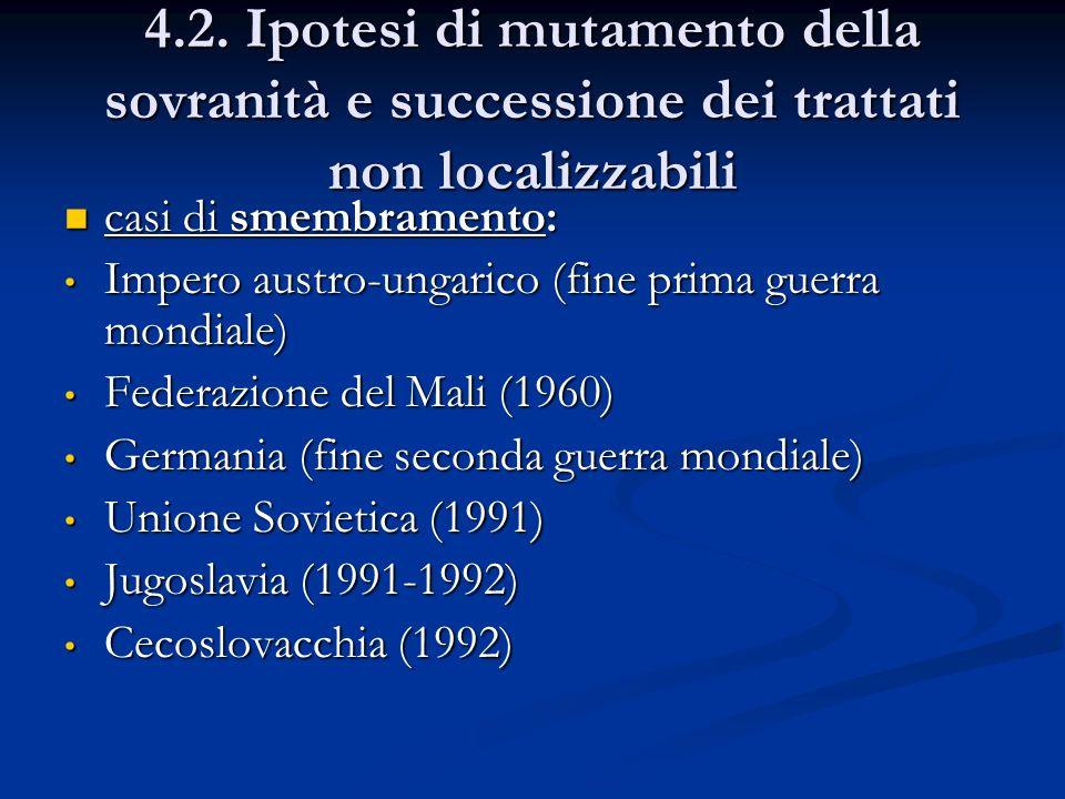 4.2. Ipotesi di mutamento della sovranità e successione dei trattati non localizzabili casi di smembramento: casi di smembramento: Impero austro-ungar