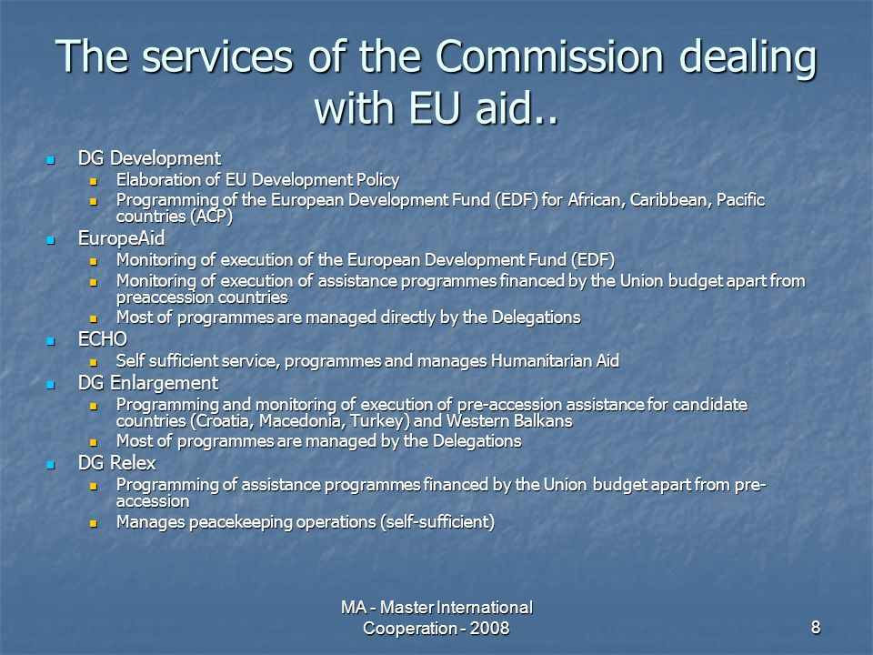 MA - Master International Cooperation - 20088 The services of the Commission dealing with EU aid..