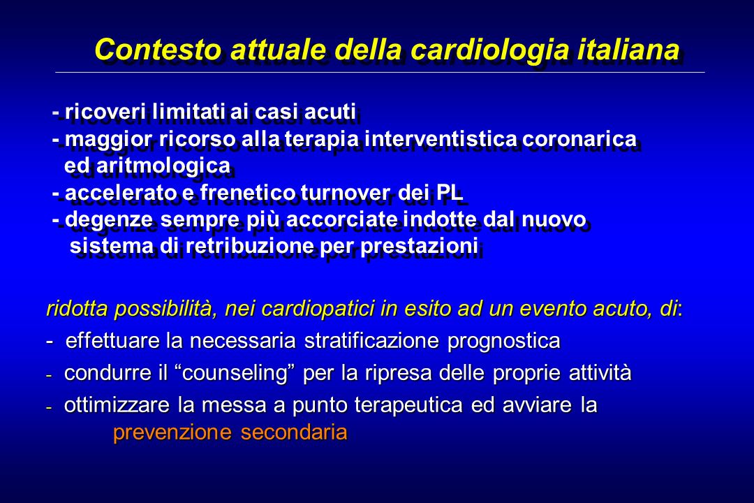 Contesto attuale della cardiologia italiana - ricoveri limitati ai casi acuti - maggior ricorso alla terapia interventistica coronarica ed aritmologic