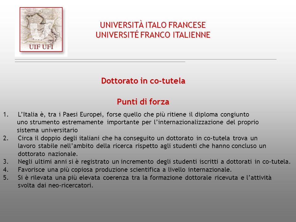 UNIVERSITÀ ITALO FRANCESE UNIVERSITÉ FRANCO ITALIENNE Dottorato in co-tutela 1.LItalia è, tra i Paesi Europei, forse quello che più ritiene il diploma