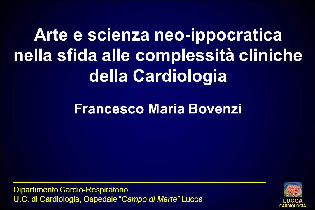 Arte e scienza neo-ippocratica nella sfida alle complessità cliniche della Cardiologia Francesco Maria Bovenzi Dipartimento Cardio-Respiratorio U.O. d