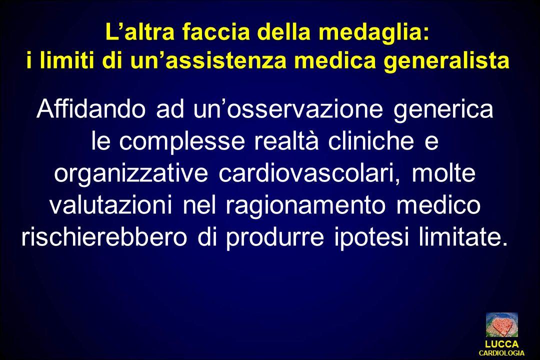 Affidando ad unosservazione generica le complesse realtà cliniche e organizzative cardiovascolari, molte valutazioni nel ragionamento medico rischiere