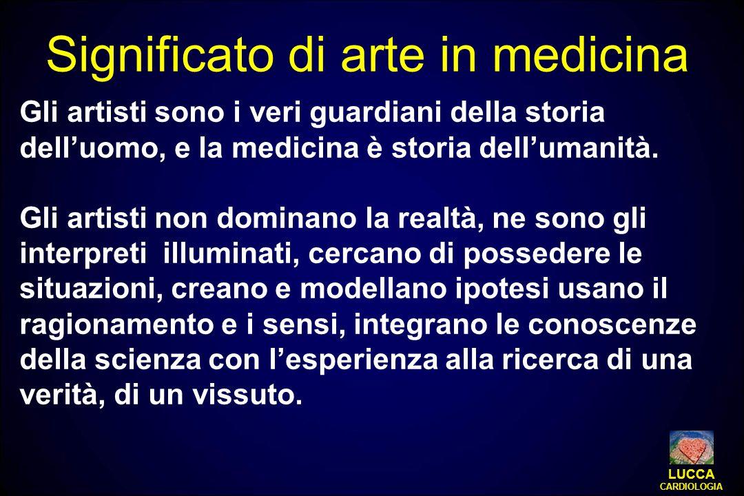Gli artisti sono i veri guardiani della storia delluomo, e la medicina è storia dellumanità. Gli artisti non dominano la realtà, ne sono gli interpret