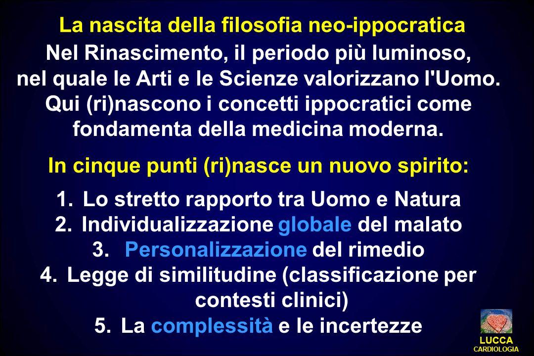 Nel Rinascimento, il periodo più luminoso, nel quale le Arti e le Scienze valorizzano l'Uomo. Qui (ri)nascono i concetti ippocratici come fondamenta d