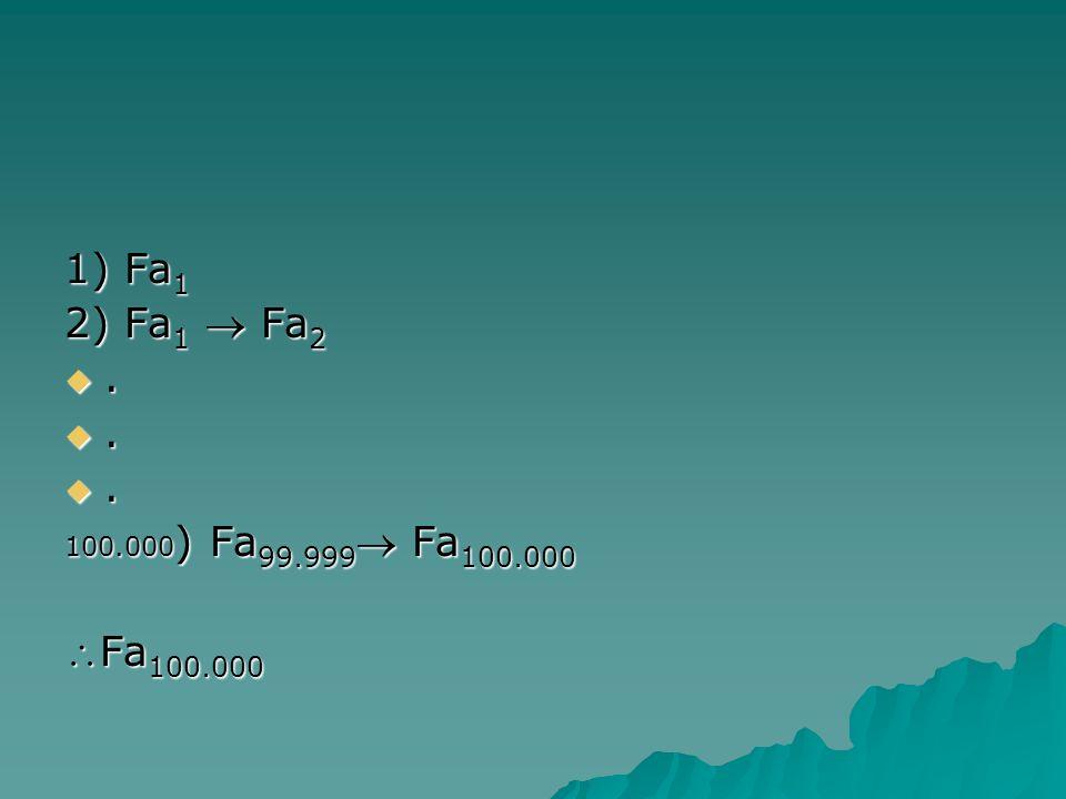 1) Fa 1 2) Fa 1 Fa 2... 100.000 ) Fa 99.999 Fa 100.000 Fa 100.000Fa 100.000