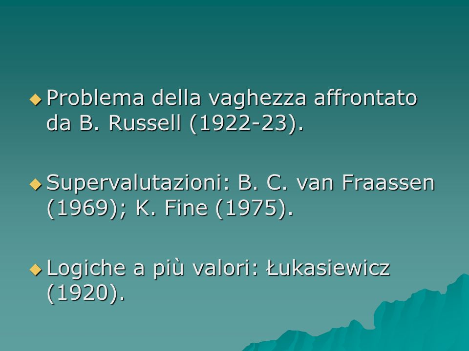 Problema della vaghezza affrontato da B. Russell (1922-23). Problema della vaghezza affrontato da B. Russell (1922-23). Supervalutazioni: B. C. van Fr