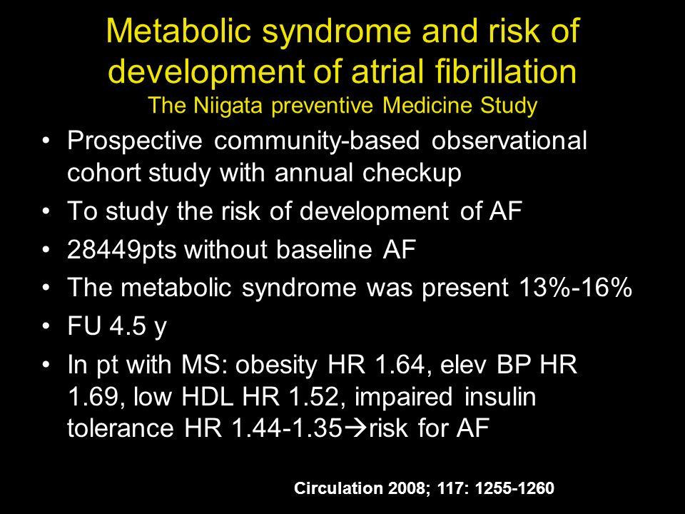 Metabolic syndrome and risk of development of atrial fibrillation The Niigata preventive Medicine Study Prospective community-based observational coho