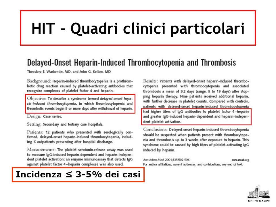 HIT - Quadri clinici particolari Incidenza 3-5% dei casi SIMT-AO San Carlo
