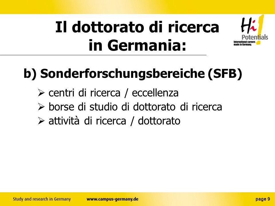 page 8 Il dottorato di ricerca in Germania: a) Il dottorato di ricerca libero senza concorso senza finanziamento oattività universitaria oborse di studio / lavori