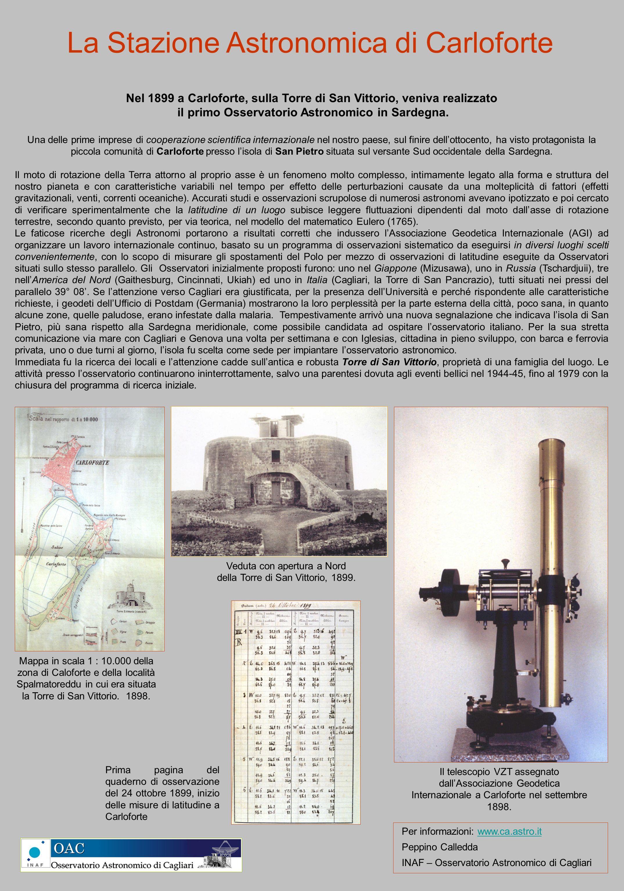 La Stazione Astronomica di Carloforte Nel 1899 a Carloforte, sulla Torre di San Vittorio, veniva realizzato il primo Osservatorio Astronomico in Sarde