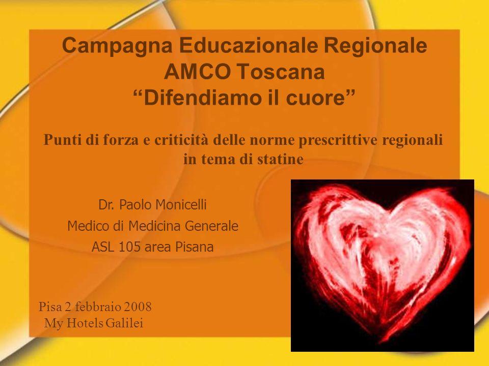 Campagna Educazionale Regionale AMCO Toscana Difendiamo il cuore Pisa 2 febbraio 2008 My Hotels Galilei Punti di forza e criticità delle norme prescri
