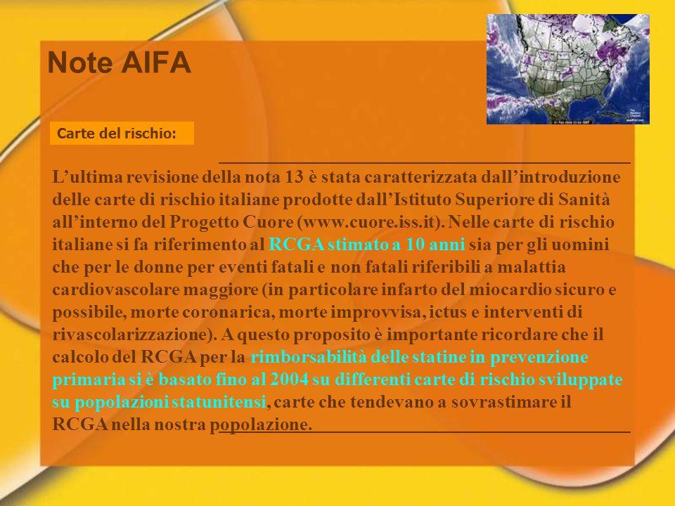 Note AIFA Carte del rischio: Lultima revisione della nota 13 è stata caratterizzata dallintroduzione delle carte di rischio italiane prodotte dallIsti
