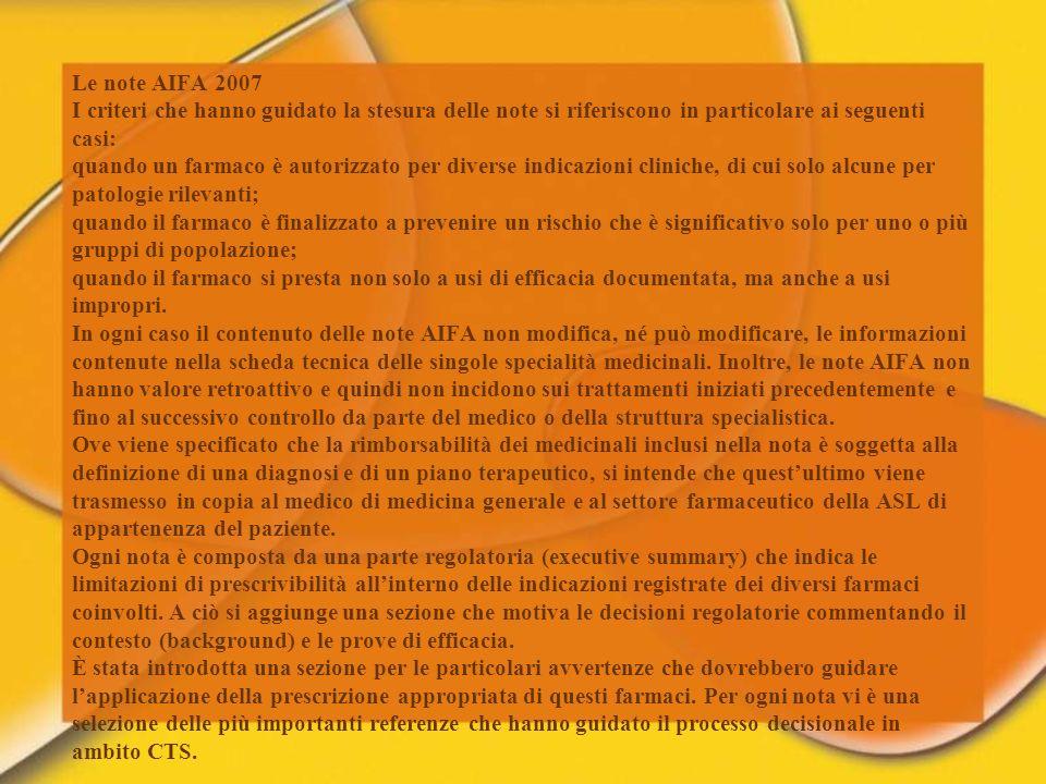 Le note AIFA 2007 I criteri che hanno guidato la stesura delle note si riferiscono in particolare ai seguenti casi: quando un farmaco è autorizzato pe