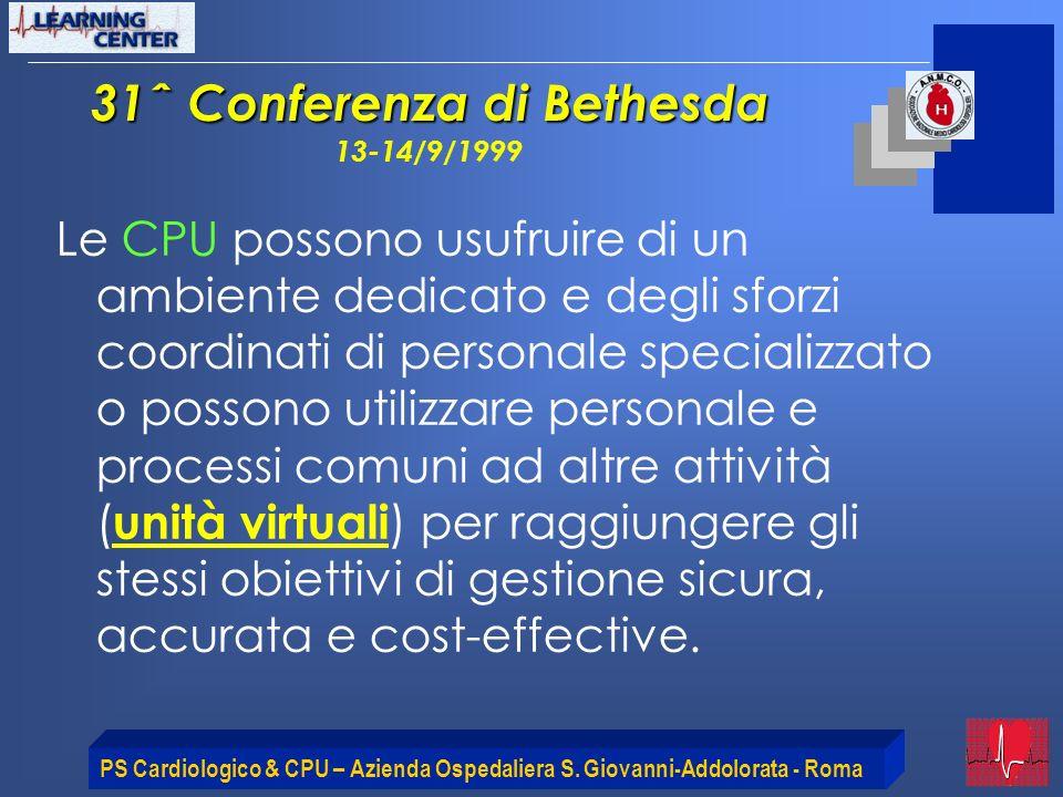 PS Cardiologico & CPU – Azienda Ospedaliera S. Giovanni-Addolorata - Roma Le CPU possono usufruire di un ambiente dedicato e degli sforzi coordinati d