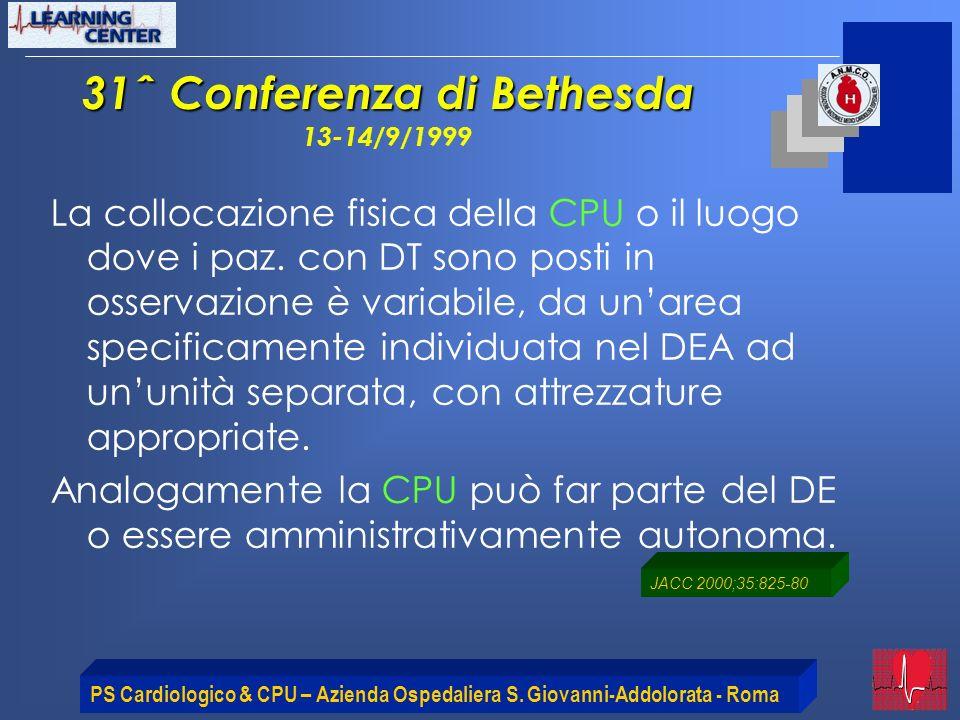 PS Cardiologico & CPU – Azienda Ospedaliera S. Giovanni-Addolorata - Roma La collocazione fisica della CPU o il luogo dove i paz. con DT sono posti in