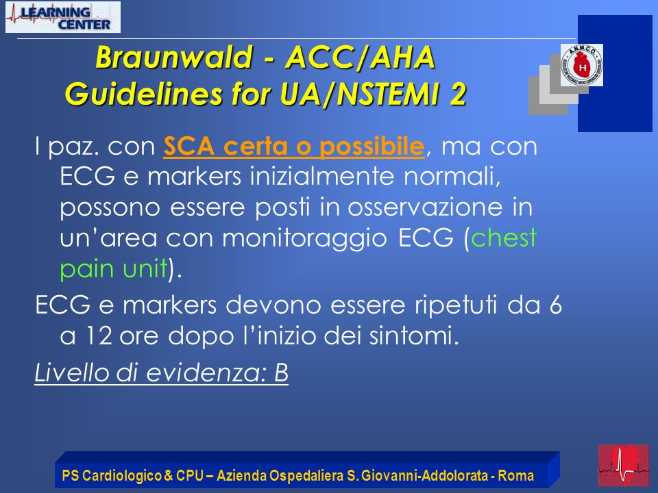 PS Cardiologico & CPU – Azienda Ospedaliera S. Giovanni-Addolorata - Roma I paz. con SCA certa o possibile, ma con ECG e markers inizialmente normali,