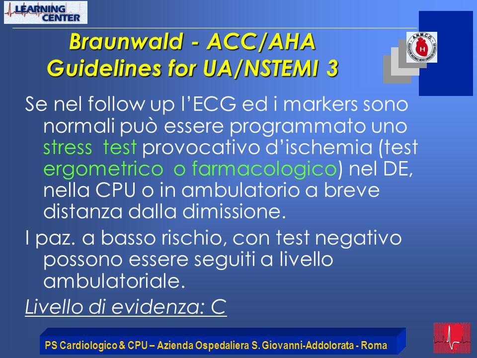 PS Cardiologico & CPU – Azienda Ospedaliera S. Giovanni-Addolorata - Roma Se nel follow up lECG ed i markers sono normali può essere programmato uno s
