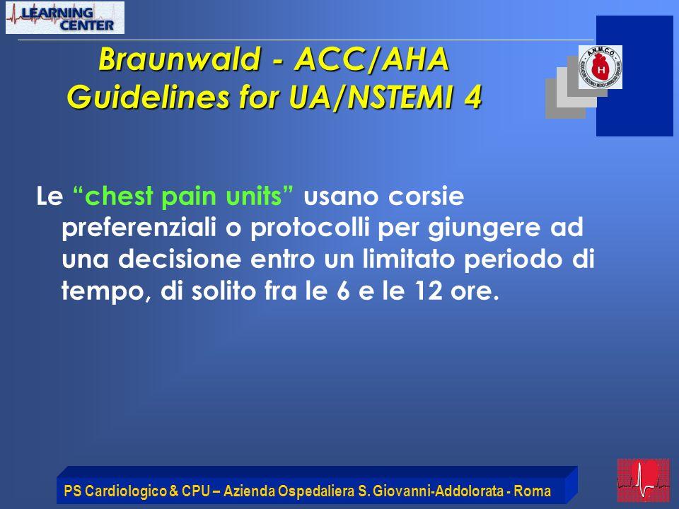 PS Cardiologico & CPU – Azienda Ospedaliera S. Giovanni-Addolorata - Roma Le chest pain units usano corsie preferenziali o protocolli per giungere ad