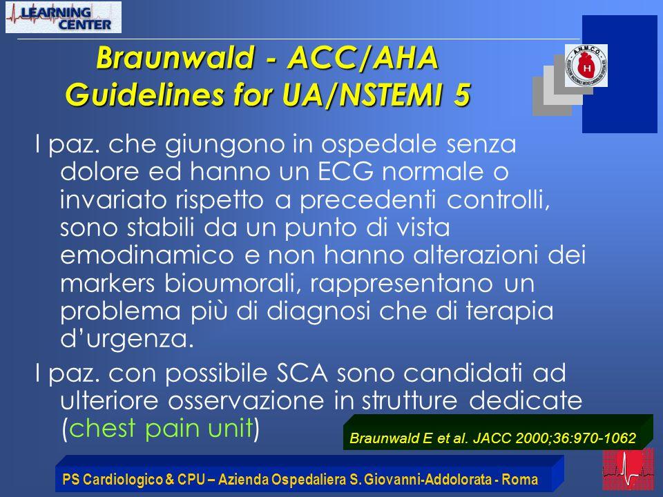 PS Cardiologico & CPU – Azienda Ospedaliera S. Giovanni-Addolorata - Roma I paz. che giungono in ospedale senza dolore ed hanno un ECG normale o invar