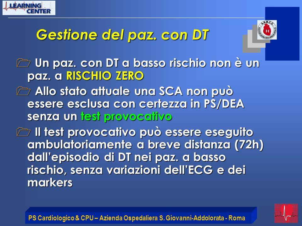 PS Cardiologico & CPU – Azienda Ospedaliera S. Giovanni-Addolorata - Roma Gestione del paz. con DT Un paz. con DT a basso rischio non è un paz. a RISC