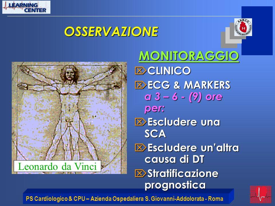 PS Cardiologico & CPU – Azienda Ospedaliera S. Giovanni-Addolorata - Roma OSSERVAZIONE MONITORAGGIO CLINICO CLINICO ECG & MARKERS a 3 – 6 - (9) ore pe