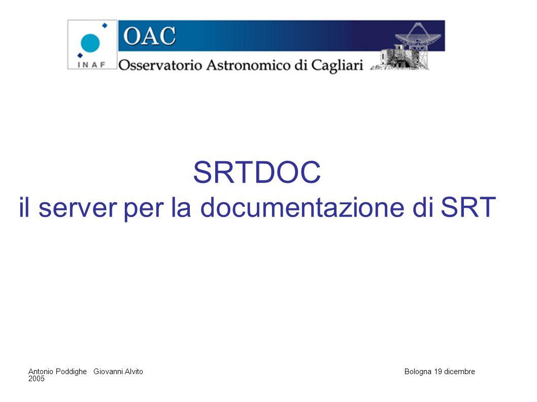 SRTDOC il server per la documentazione di SRT Antonio Poddighe Giovanni Alvito Bologna 19 dicembre 2005
