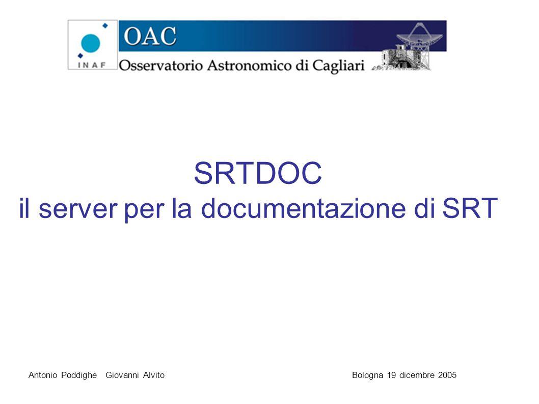 SRTDOC il server per la documentazione di SRT Antonio Poddighe Giovanni AlvitoBologna 19 dicembre 2005