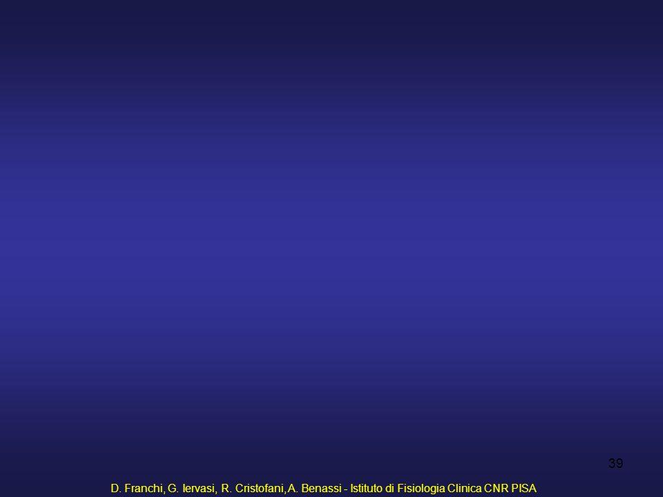 D. Franchi, G. Iervasi, R. Cristofani, A. Benassi - Istituto di Fisiologia Clinica CNR PISA 39