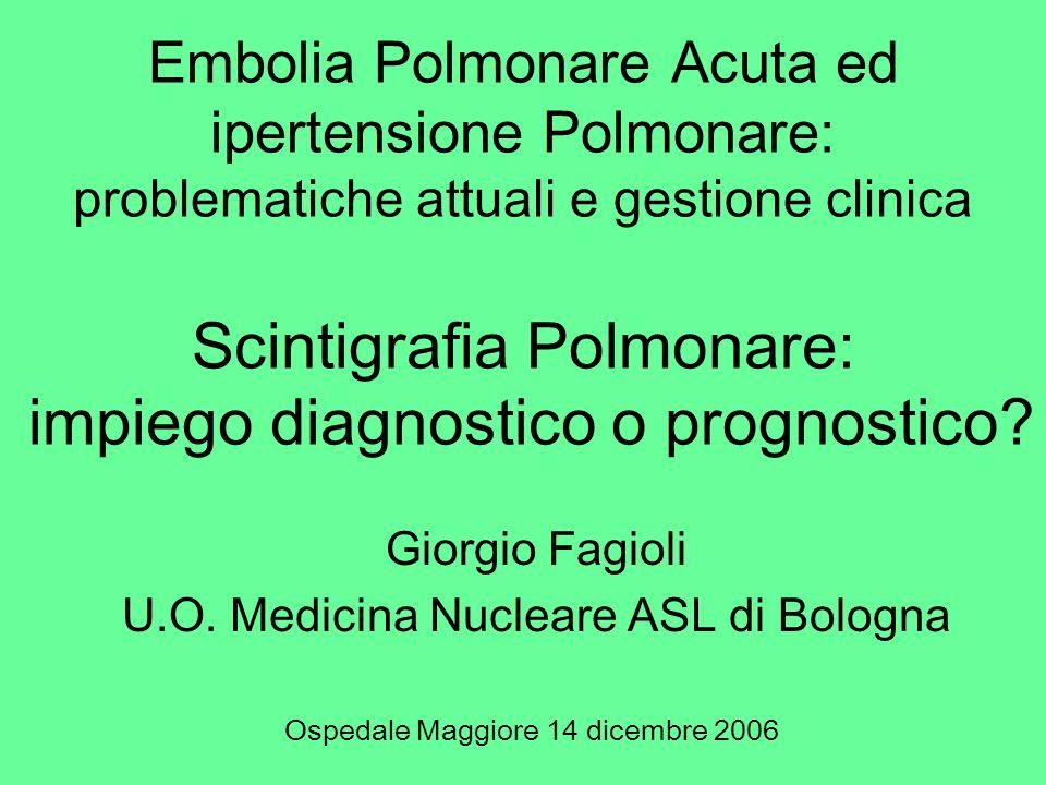 EP: Scenario di base Embolia polmonare entità clinica polimorfa Tutti i dati della letteratura risentono del tipo di popolazione studiata E fondamentale una stima con criteri espliciti della probabilità clinica di EP per definire liter diagnostico e interpretare correttamente le indagini
