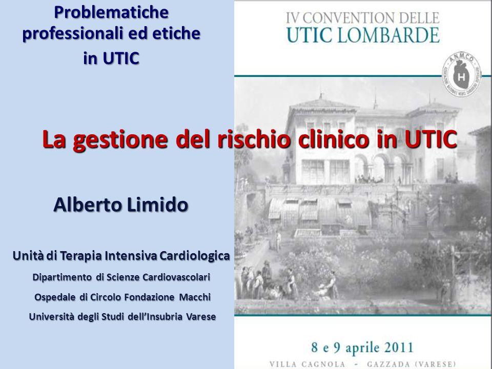Problematiche professionali ed etiche in UTIC Alberto Limido Unità di Terapia Intensiva Cardiologica Dipartimento di Scienze Cardiovascolari Ospedale