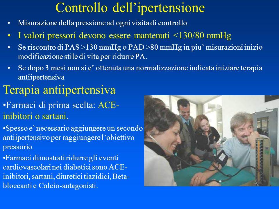 Controllo dellipertensione Misurazione della pressione ad ogni visita di controllo. I valori pressori devono essere mantenuti <130/80 mmHg Se riscontr