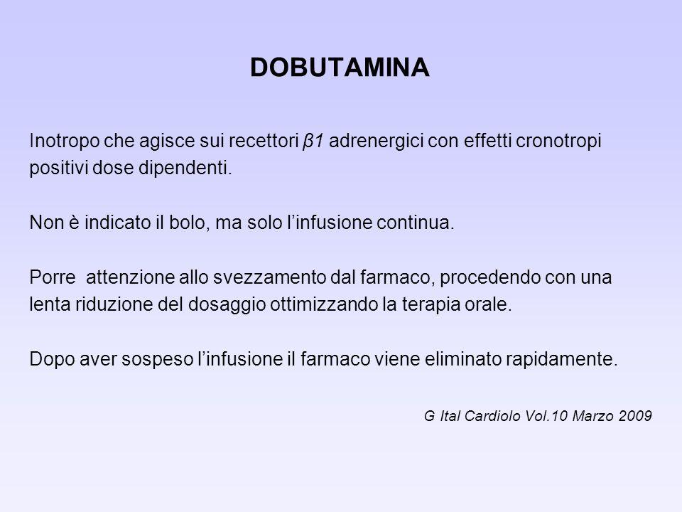 DOBUTAMINA ATTIVITA INFERMIERISTICA Eseguire il monitoraggio emodinamico, riconoscere tempestivamente sindromi ipertensive e le aritmie.