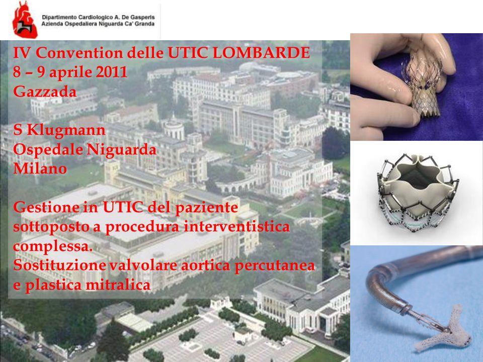 Data: Evento: Titolo: Autore: IV Convention delle UTIC LOMBARDE 8 – 9 aprile 2011 Gazzada S Klugmann Ospedale Niguarda Milano Gestione in UTIC del paziente sottoposto a procedura interventistica complessa.