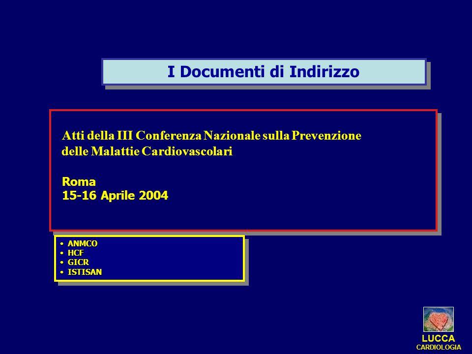I Documenti di Indirizzo Atti della III Conferenza Nazionale sulla Prevenzione delle Malattie Cardiovascolari Roma 15-16 Aprile 2004 Atti della III Co
