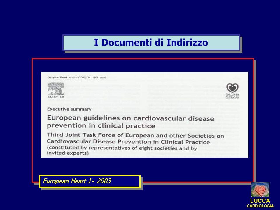 I Documenti di Indirizzo European Heart J - 2003 LUCCA CARDIOLOGIA