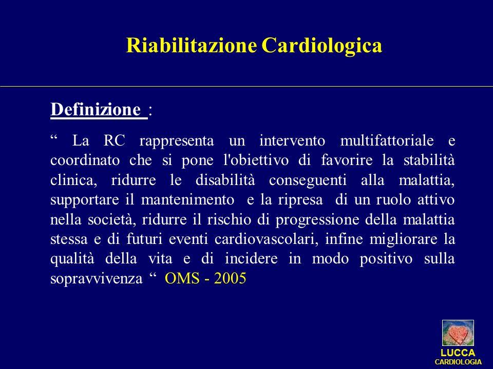 Definizione : La RC rappresenta un intervento multifattoriale e coordinato che si pone l'obiettivo di favorire la stabilità clinica, ridurre le disabi