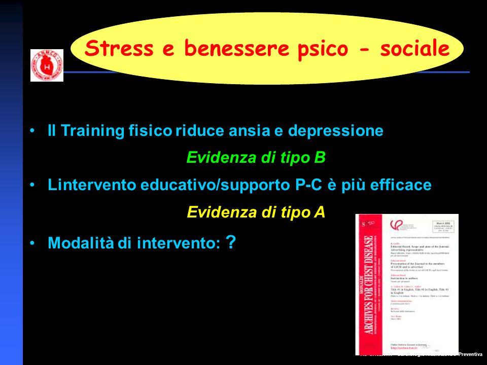 AO CASERTA – Cardiologia Riabilitativa e Preventiva Stress e benessere psico - sociale Il Training fisico riduce ansia e depressione Evidenza di tipo