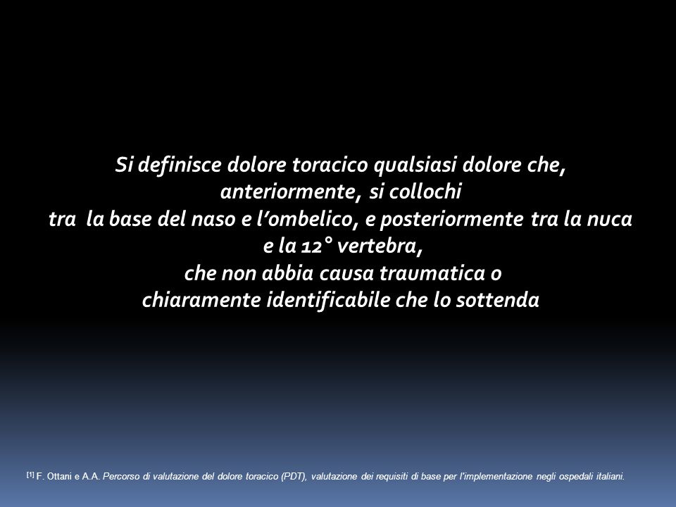 [1] F. Ottani e A.A. Percorso di valutazione del dolore toracico (PDT), valutazione dei requisiti di base per l'implementazione negli ospedali italian