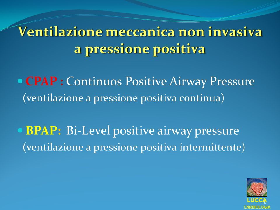 0 CPAP 0 NIMV 0 IE Respiro spontaneo Pressione vie aeree LUCCA CARDIOLOGIA 9