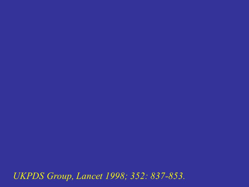 UKPDS Group, Lancet 1998; 352: 837-853.