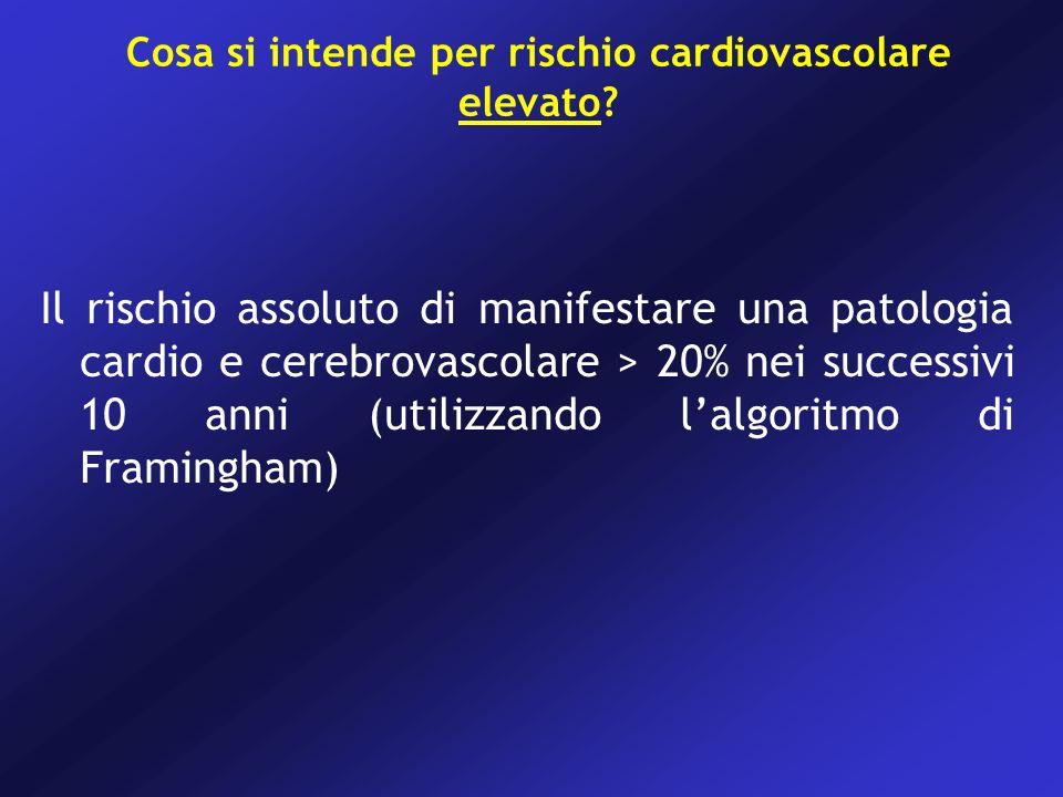 Cosa si intende per rischio cardiovascolare elevato? Il rischio assoluto di manifestare una patologia cardio e cerebrovascolare > 20% nei successivi 1