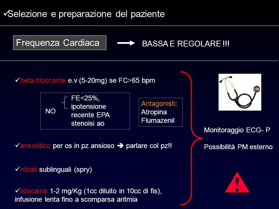 Selezione e preparazione del paziente Frequenza Cardiaca beta-bloccante e.v (5-20mg) se FC>65 bpm Antagonisti: Atropina Flumazenil FE<25%, ipotensione