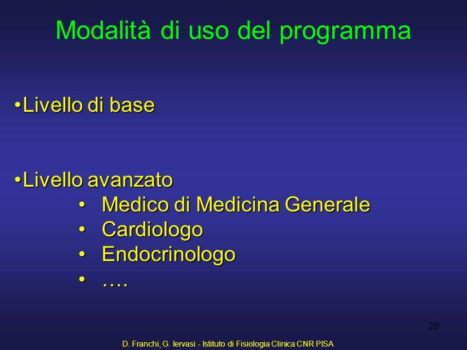 D. Franchi, G. Iervasi - Istituto di Fisiologia Clinica CNR PISA 20 Livello di baseLivello di base Livello avanzatoLivello avanzato Medico di Medicina