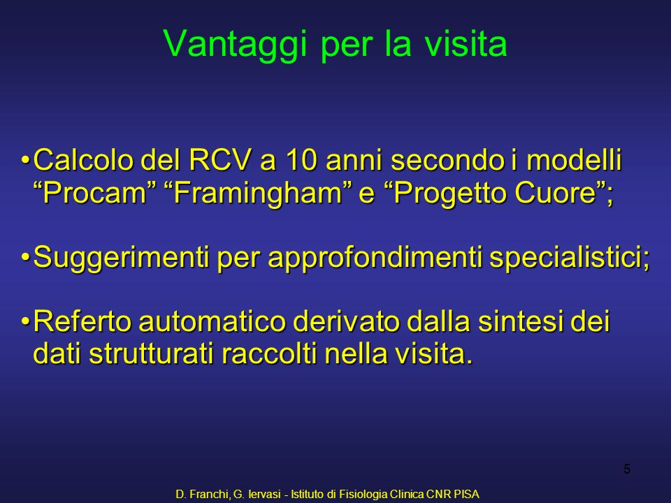 D. Franchi, G. Iervasi - Istituto di Fisiologia Clinica CNR PISA 46 Problematiche e/o Consulenze
