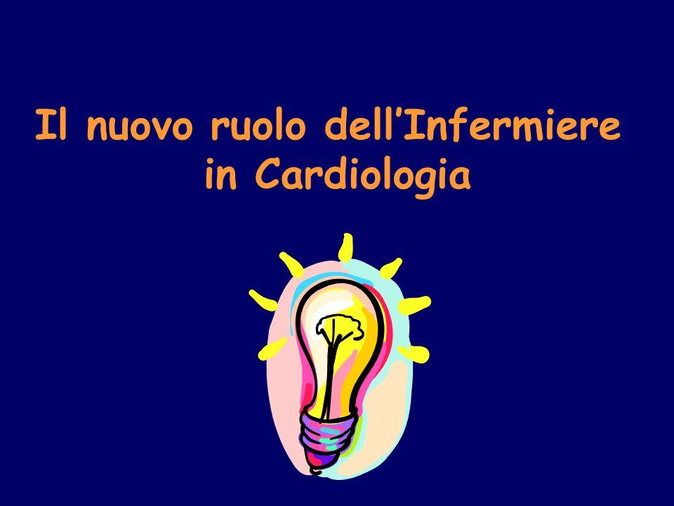 Il nuovo ruolo dellInfermiere in Cardiologia