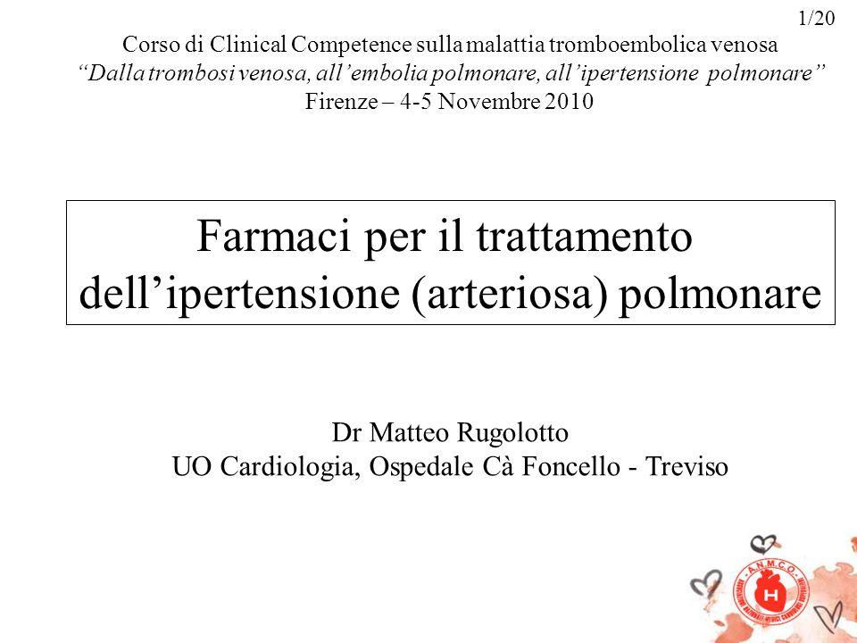 Corso di Clinical Competence sulla malattia tromboembolica venosa Dalla trombosi venosa, allembolia polmonare, allipertensione polmonare Firenze – 4-5