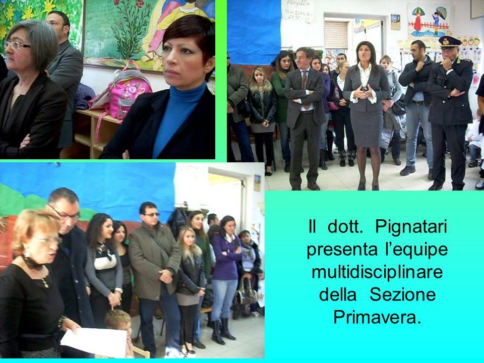 Il dott. Pignatari presenta lequipe multidisciplinare della Sezione Primavera.