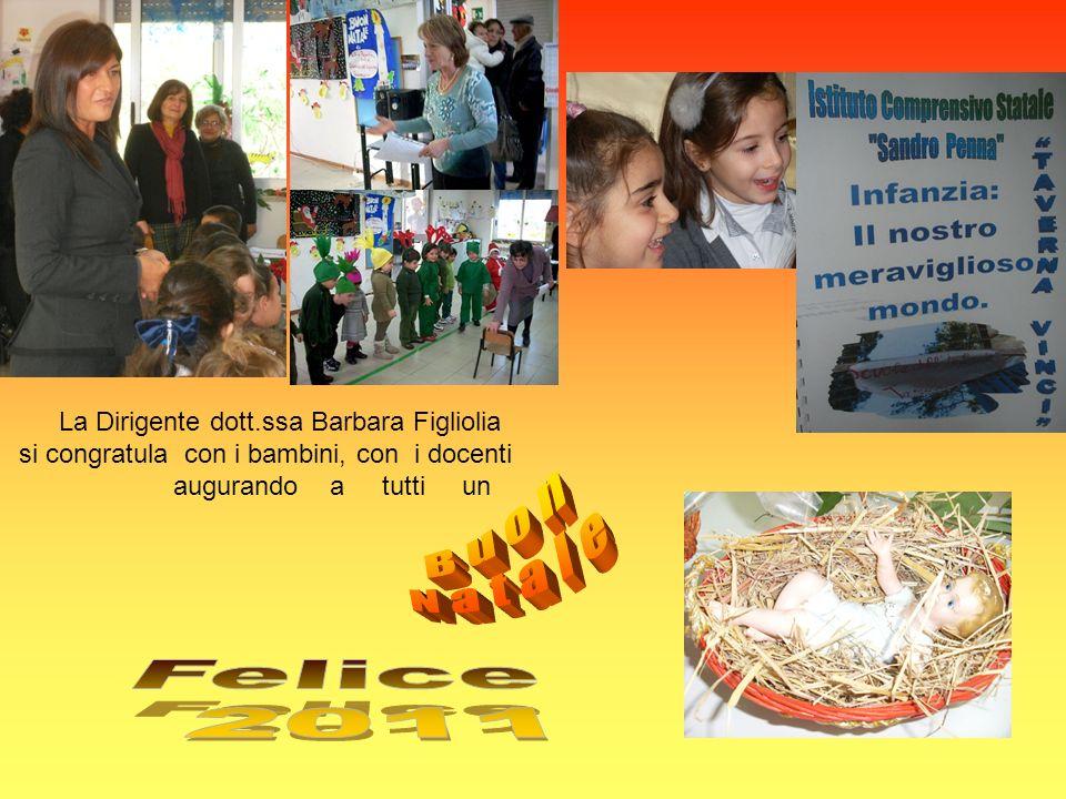 La Dirigente dott.ssa Barbara Figliolia si congratula con i bambini, con i docenti augurando a tutti un