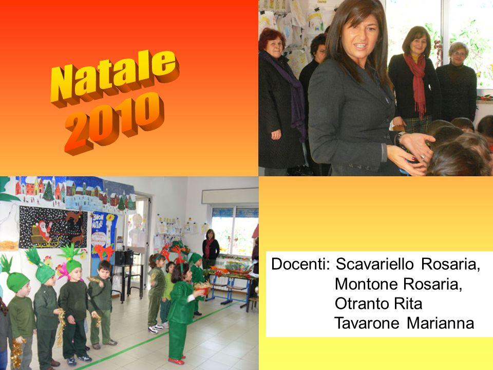 Docenti: Scavariello Rosaria, Montone Rosaria, Otranto Rita Tavarone Marianna